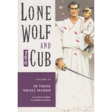Lone Wolf And Cub Vol 24 From These Small Hands (TP)