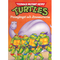 Teenage mutant hero Turtles - Pizzagänget och dinosaurierna