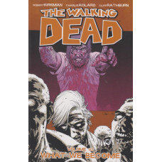 Walking Dead Vol 10 What We Become (TP)