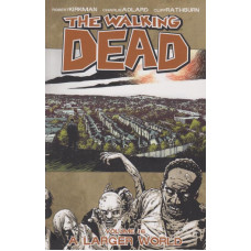 Walking Dead Vol 16 A Larger World (TP)