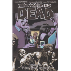 Walking Dead Vol 13 Too Far Gone (TP)