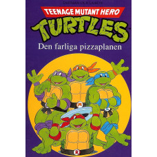 Teenage mutant hero Turtles - Den farliga pizzaplanen
