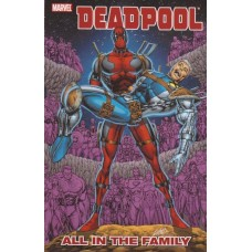Deadpool All In The Family (TP)