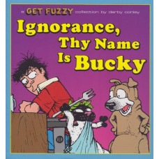 Ignorance Thy Name Is Bucky A Get Fuzzy Collection (TP)