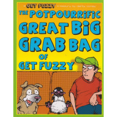 Potpourrific Great Big Grab Bag of Get Fuzzy A Get Fuzzy Treasury (TP)