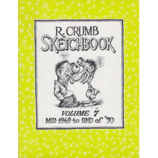 R. Crumb Sketchbook Vol 07 Mid 1969 To End Of ´70 (begagnad)