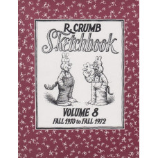 R. Crumb Sketchbook Vol 08 Fall 1970 To Fall 1972 (begagnad)