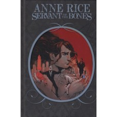 Anne Rice's Servant of the Bones (HC)