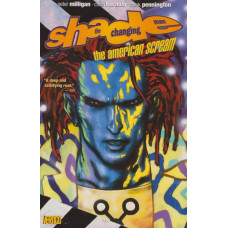 Shade The Changing Man Vol 01 American Scream