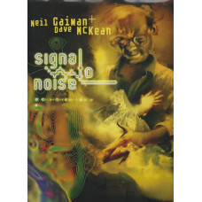 Signal to Noise by Neil Gaiman (HC)