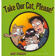 Take Our Cat Please A Get Fuzzy Collection (TP)