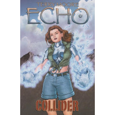 Terry Moore's Echo Vol 04 Collider (TP)