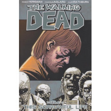 Walking Dead Vol 06 This Sorrowful Life (TP)