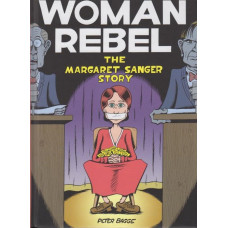 Woman Rebel Margaret Sanger Story (HC)