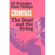 Criminal Vol 03 The Dead And The Dying (TP)