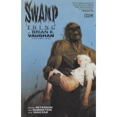 Swamp Thing By Brian K. Vaughan Vol 01 (TP)