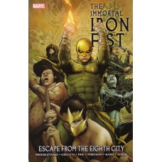 Immortal Iron Fist Vol 05 Escape From The Eighth City (TP)
