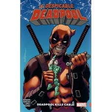 Despicable Deadpool Vol 01 Deadpool Kills Cable (TP)