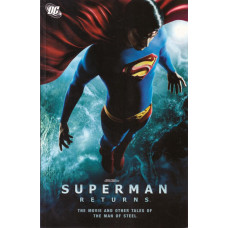 Superman Returns: The Movie And Other Tales Of The Man Of Steel (TP)