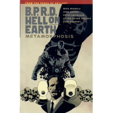 B.P.R.D. Hell On Earth Vol 12 Metamorphosis (TP)