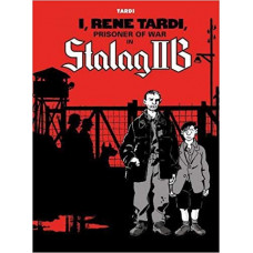 I, Rene Tardi, Prisoner Of War In Stalog IIB (HC)
